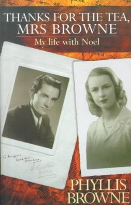 Browne, Phyllis / Thanks for the Tea, Mrs. Browne : My Life with Noel Browne (Large Paperback)