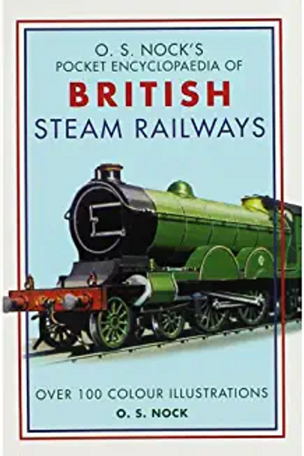 Nock, O. S. / Pocket Encyclopedia British Steam Railways