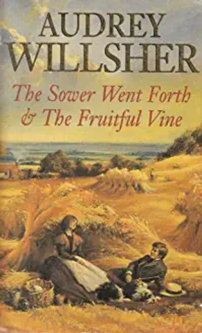 Wilsher, Audrey / The Sower Went Forth & The Fruitful Vine