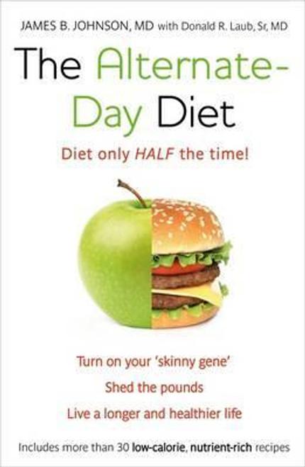 Johnson, James B. / The Alternate-Day Diet : The Original Fasting Diet (Large Paperback)