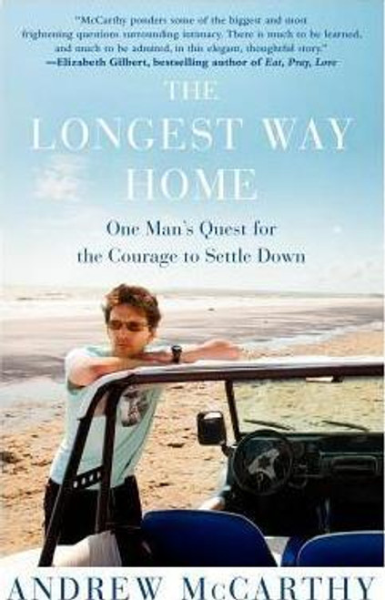 McCarthy, Andrew / The Longest Way Home : One Man's Quest for the Courage to Settle Down (Large Paperback)