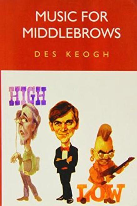 Keogh, Des / Music for Middlebrows (Large Paperback)
