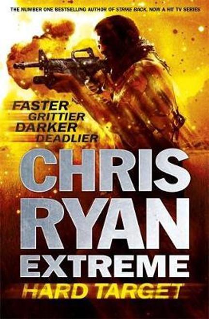 Ryan, Chris / Chris Ryan Extreme: Hard Target : Faster, Grittier, Darker, Deadlier (Large Paperback)