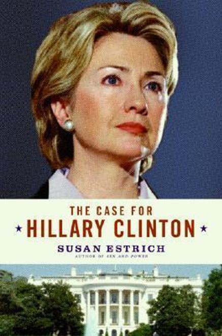 Estrich, Susan / The Case For Hillary Clinton (Large Paperback)