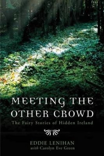 Lenihan, Eddie / Meeting the Other Crowd : The Fairy Stories of Hidden Ireland (Large Paperback)