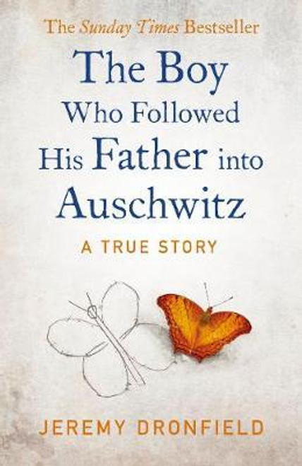 Dronfield, Jeremy / The Boy Who Followed His Father into Auschwitz : The Number One Sunday Times Bestseller (Large Paperback)