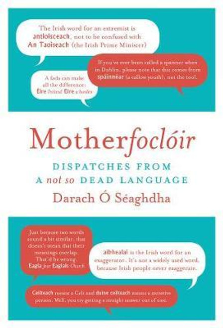 O'Seaghdha, Darach / Motherfocloir : Dispatches from a not so dead language (Hardback)