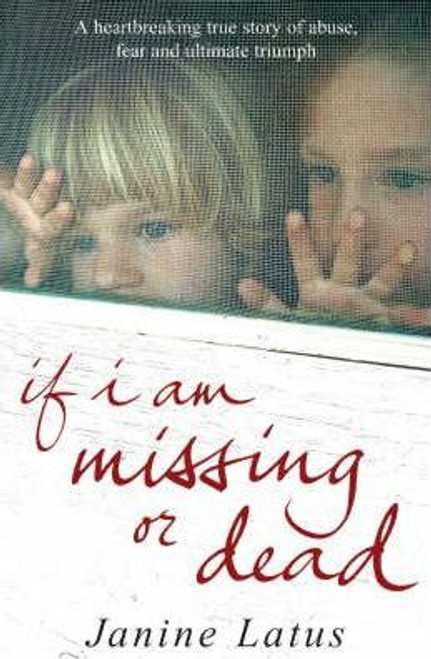 Latus, Janine / If I am Missing or Dead (Hardback)