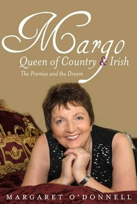 O'Donnell, Margaret / Margo: Queen of Country & Irish : The Promise and the Dream (Hardback)