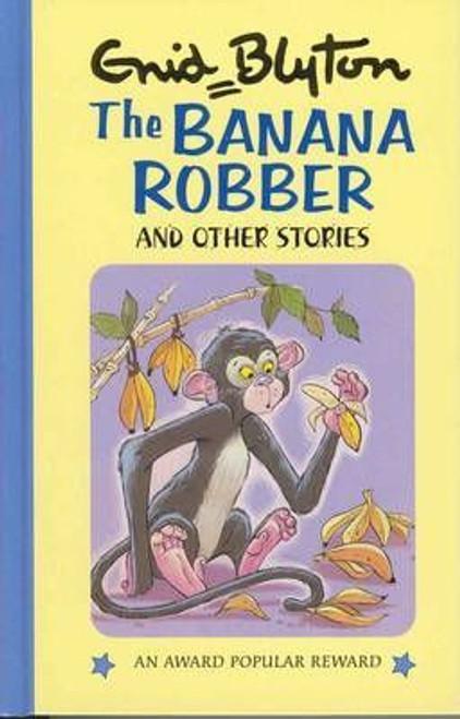 Blyton, Enid / the Banana Robber and Other Stories (Hardback)