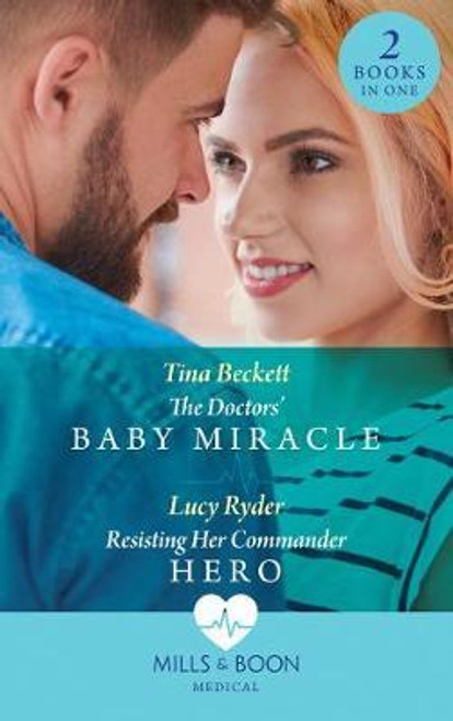 Mills & Boon / Medical / 2 in 1 / The Doctors' Baby Miracle / Resisting Her Commander Hero
