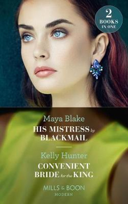 Mills & Boon / Modern / 2 in 1 / His Mistress by Blackmail / Convenient Bride for the King