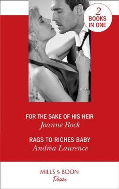 Mills & Boon / Desire / 2 in 1 / For the Sake of His Heir / Rags to Riches Baby