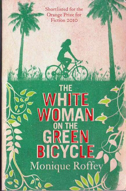 Roffey, Monique / The White Woman on the Green Bicycle