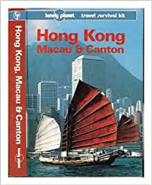 Lonely Planet: Hong Kong, Macau and Canton : A Travel Survival Kit