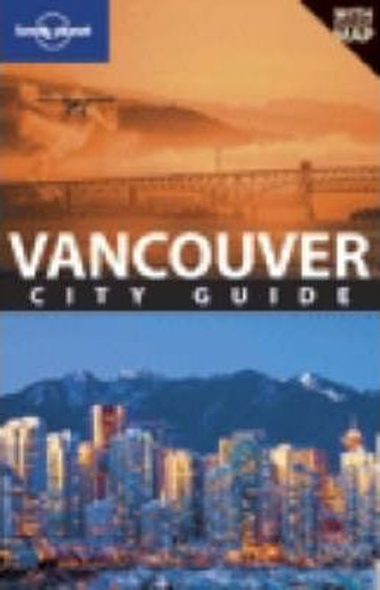 Lonely Planet: Vancouver: City Guide