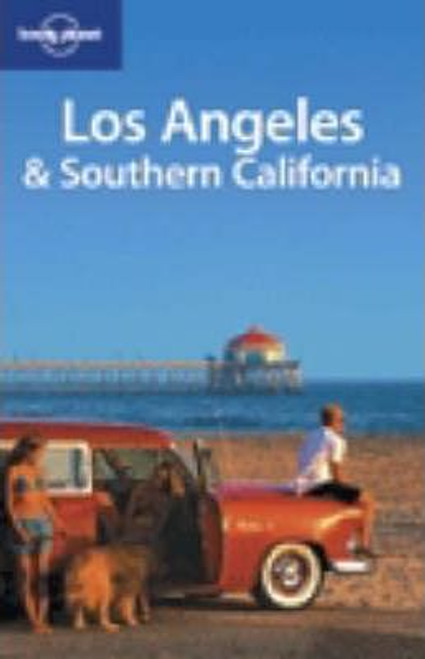 Lonely Planet: Los Angeles and Southern California