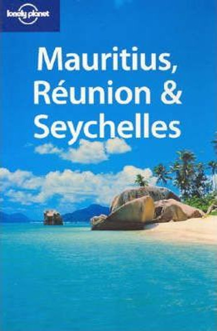 Lonely Planet: Mauritius Reunion and the Seychelles