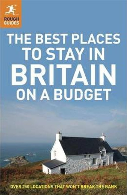 The Rough Guide to The Best Places to Stay in Britain on a Budget
