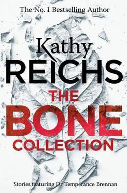 Reichs, Kathy / The Bone Collection : Four Novellas
