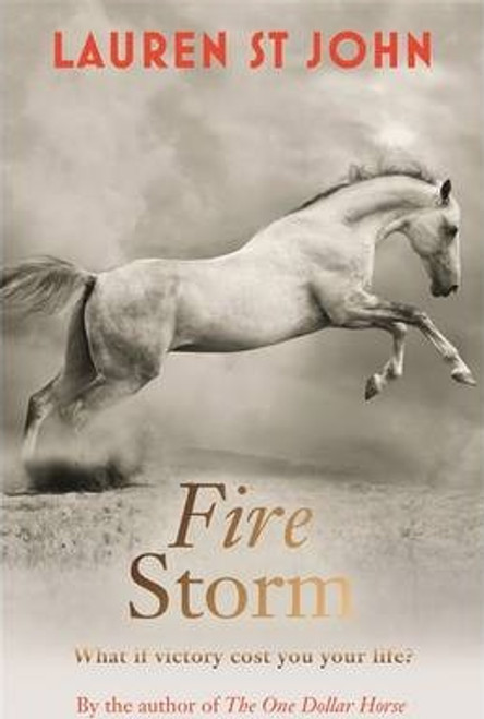 John, Lauren St. / The One Dollar Horse: Fire Storm : Book 3