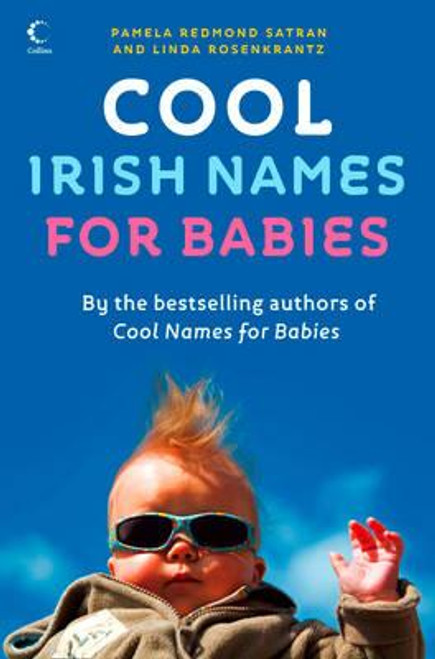 Satran, Pamela Redmond / Cool Irish Names for Babies