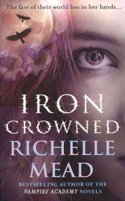 Mead, Richelle / Iron Crowned : Dark Swan 3