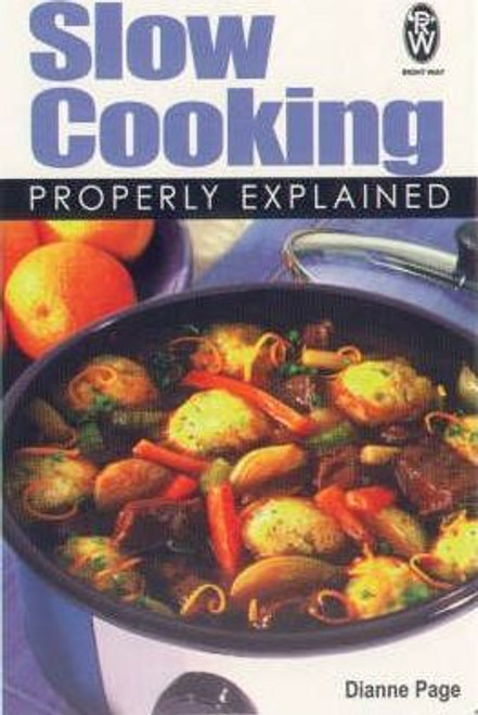 Page, Dianne / Slow Cooking Properly Explained