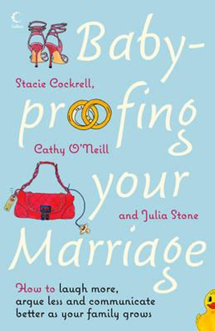 Cockrell, Stacie / Baby-proofing Your Marriage : How to Laugh More, Argue Less and Communicate Better as Your Family Grows (Large Paperback)