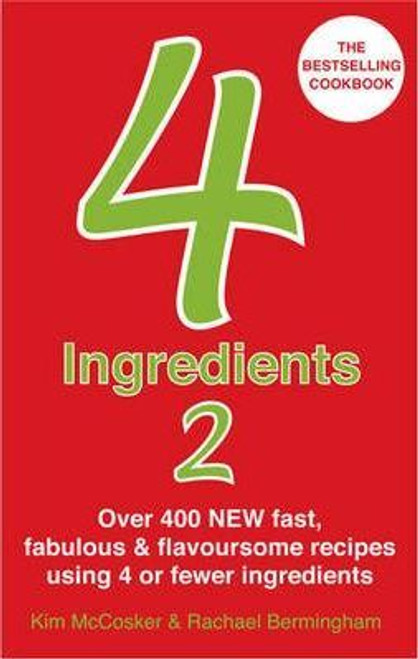 McCosker, Kim / 4 Ingredients 2 : Over 400 Fast, Fabulous & Flavoursome Recipes Using 4 or Fewer Ingredients (Large Paperback)