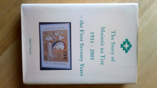 Tierney, Mark - The story of Muintir na Tire : 1931-2001 - The First Seventy Years - SIGNED HB  Limerick - Murroe