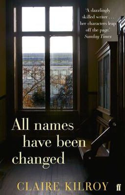 Kilroy, Claire / All Names Have Been Changed (Large Paperback)