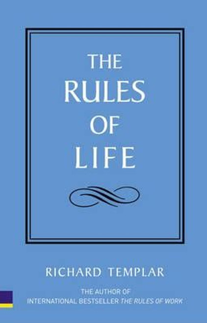 Templar, Richard / The Rules of Life : A personal code for living a better, happier, more successful kind of life (Large Paperback)