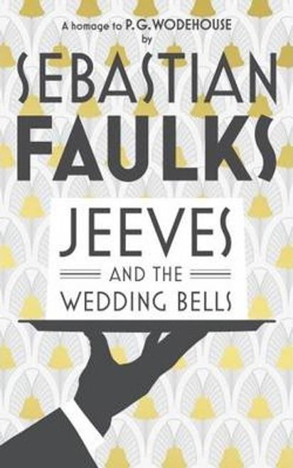 Faulks, Sebastian / Jeeves and the Wedding Bells (Large Paperback)