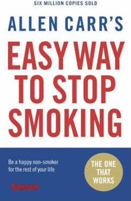 Carr, Allen / Allen Carr's Easy Way to Stop Smoking : Be a Happy Non-smoker for the Rest of Your Life (Large Paperback)