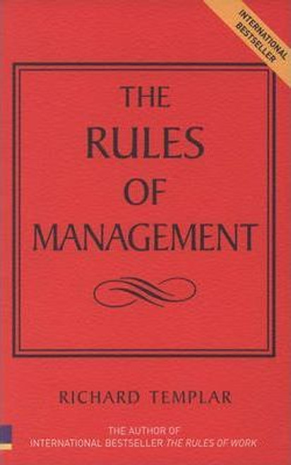 Templar, Richard / Rules of Management : The Definitive Guide to Managerial Success (Large Paperback)
