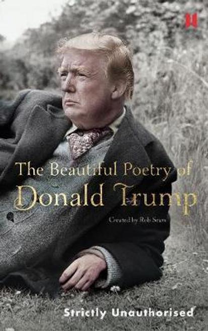 Sears, Robert / The Beautiful Poetry of Donald Trump (Hardback)