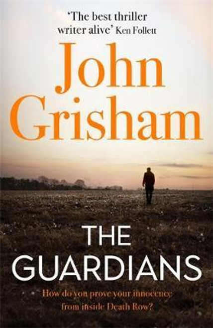 Grisham, John / The Guardians : The Sunday Times Bestseller (Hardback)