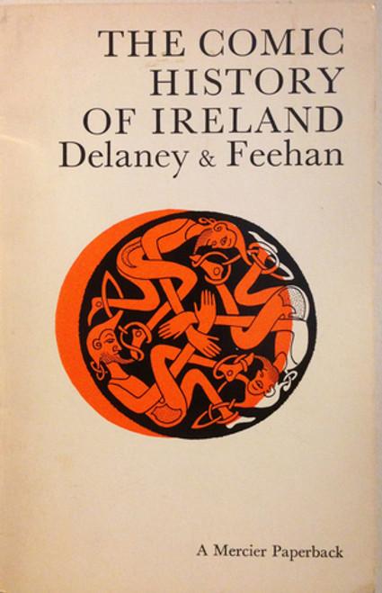 Feehan, John & Delaney Edward - The Comic History Of Ireland - Vintage Mercier PB