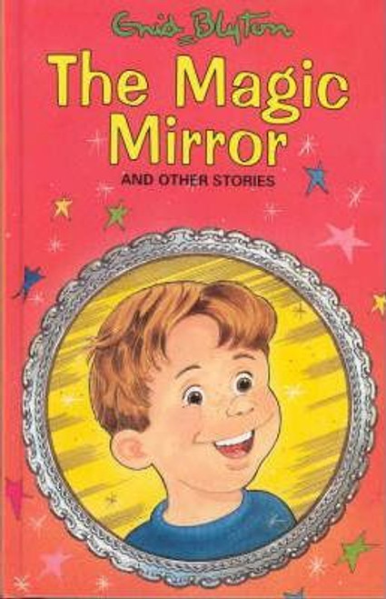 Blyton, Enid / The Magic Mirror : and Other Stories (Hardback)