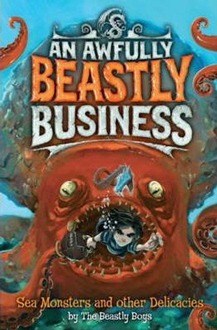 Boys, The Beastly / Sea Monsters and Other Delicacies (Hardback)