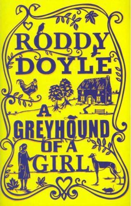 Doyle, Roddy / A Greyhound of a Girl (Hardback)