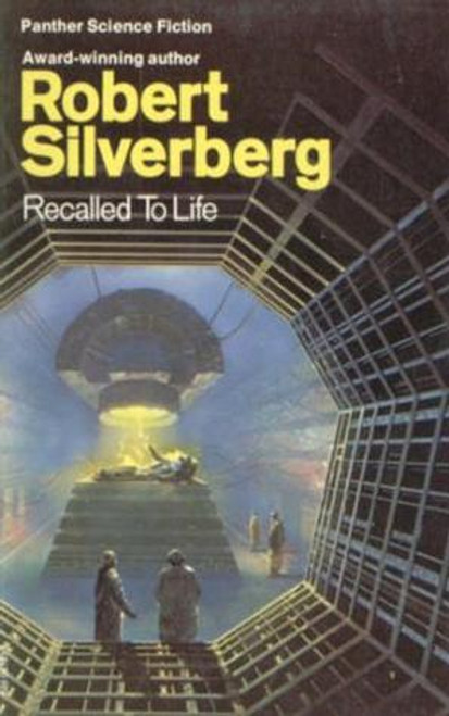 Silverberg, Robert - Recalled to Life - Vintage Panther PB  SF - 1971