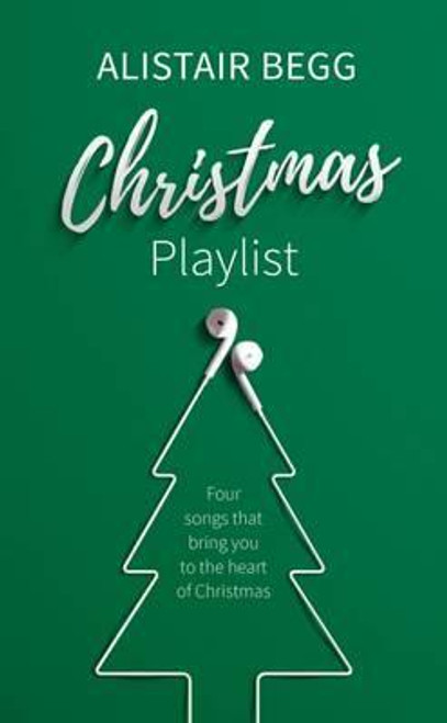 Begg, Alistair / Christmas Playlist : Four songs that bring you to the heart of Christmas