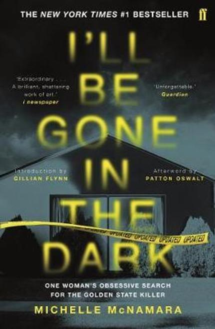 McNamara, Michelle / I'll Be Gone in the Dark : The #1 New York Times Bestseller