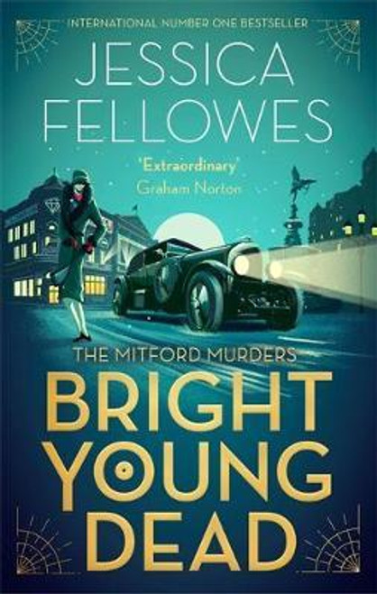 Fellowes, Jessica / Bright Young Dead : Pamela Mitford and the treasure hunt murder