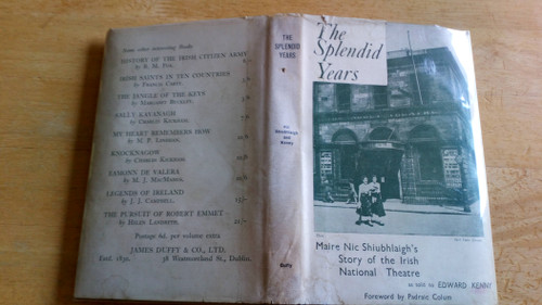 Kenny, Edward & Nic Shiubhlaigh, Máire - The Splendid Years : The Story of the Irish National Theatre - HB - Abbey Theatre  - 1955