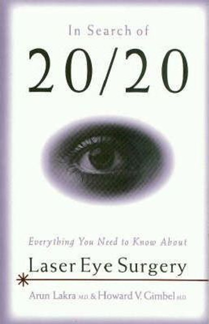 Lakra, Arun / In Search of 20/20 : Everything You Need to Know About Laser Eye Surgery (Large Paperback)