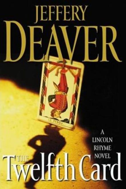 Deaver, Jeffery / The Twelfth Card (Hardback)