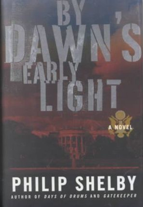 Shelby, Philip / By Dawn'S Early Light (Hardback)